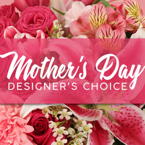 Mother's Day Designer Choice Bouquet