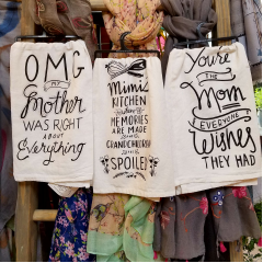 Make your Mom laugh with these LOL TEA TOWELS.  Humorous sayings we have all heard that still make us smile!